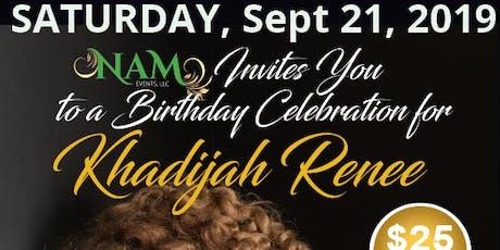 Khadijah Renee's 65th Birthday Celebration  tickets