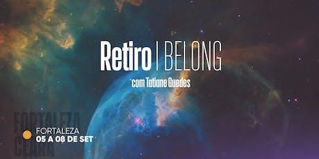 Retiro I Belong | Fortaleza ingressos