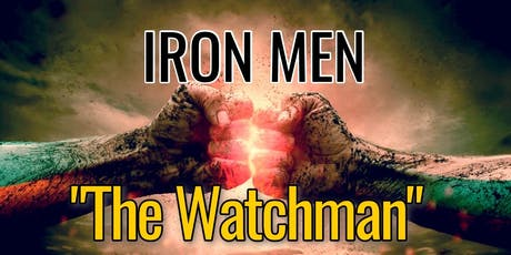IRON MEN - The Watchman tickets