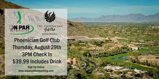 On Par Golf Networking Phoenician August Event