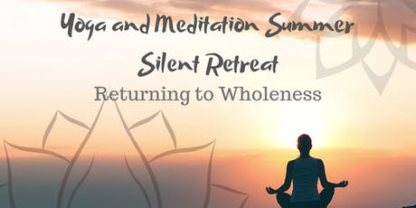 Returning to Wholeness: Yoga, Silence & Meditation Retreat tickets