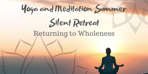 Returning to Wholeness: Yoga, Silence & Meditation Retreat