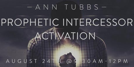 Prophetic Intercessor Activation with Ann Tubbs tickets