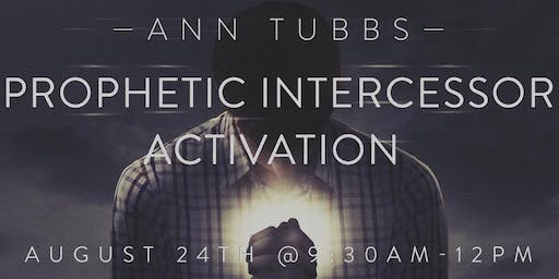 Prophetic Intercessor Activation with Ann Tubbs