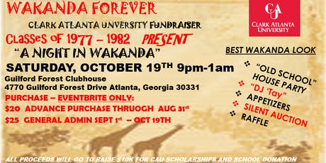 WAKANDA FOREVER CLARK ATLANTA UNIVERSITY CLASSES 1977-1982 FUNDRAISER tickets