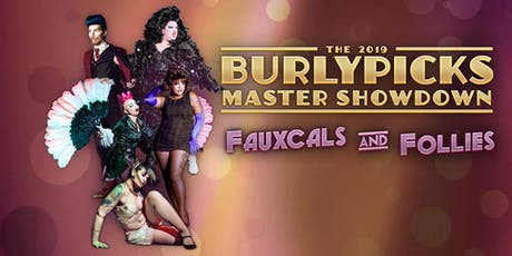 Fauxcals and Follies: A 2019 Burlypicks Master Showdown tickets