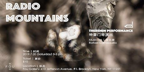 Radio Mountains - Theremin Performance by Rafael Carrasquillo|电音山谷 - 拉斐尔·卡拉斯基洛特雷门琴演出 tickets