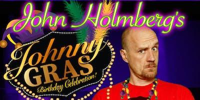 "John Holmberg's ""Johnny Gras"" Birthday Celebration!"