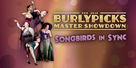 Songbirds in Sync: A 2019 Burlypicks Master Showdown tickets