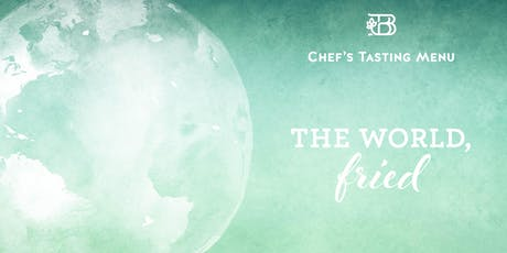 The World, Fried — Chef's Tasting Menu tickets