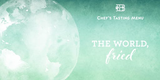 The World, Fried — Chef's Tasting Menu