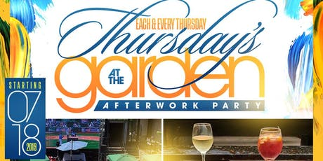 NEW VENUE ALERT! 7/18 Thursday's at the Garden After Work Party w/ Complementary Admission tickets