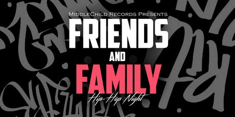 MiddleChild Records Presents: Friends and Family Hip-Hop Night tickets