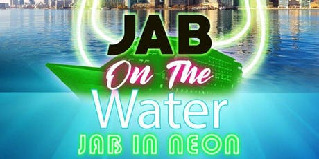 Jab on the Water- Jab in Neon tickets