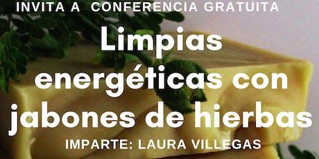 """Conferencia Gratuita """"Limpieza Energética con jabones de hierbas"""" entradas"""