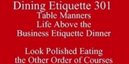 Polished Table Manners Rules of Etiquette Eating Summer Break New Class Special 512 821-2699 ATX University Eating Club UT Downtown Austin and Westgate