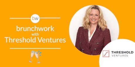Emily Melton (DFJ, Threshold Ventures) & True Ventures brunchwork tickets