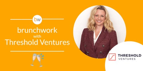 Threshold (formerly DFJ) & True Ventures brunchwork tickets
