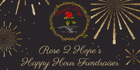 Rose 2 Hope Happy Hour Fundraiser tickets