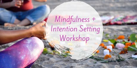 Mindfulness & Intention Setting Workshop  tickets