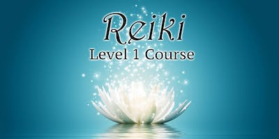 Reiki - Level 1 - 2 Day - Accredited Qualification Course