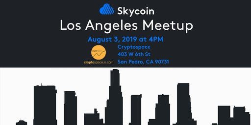 Skycoin Los Angeles Meetup August 3, 2019
