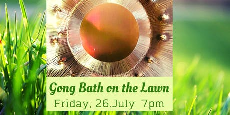 Gong Bath on the Lawn with indoor back up tickets