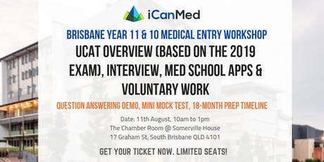 Year 11 & 10 Medical Entry Workshop: UCAT 2019 Overview, Interview, Med School Apps & Voluntary Work tickets