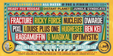 READY FOX REGGAE VS DISTANT PLANET VS JUNGLE SYNDICATE tickets