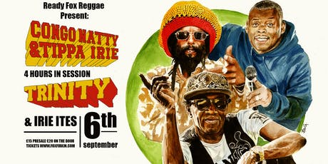 All-dayer with Congo Natty Tippa Irie Trinity Irie Ites and more tickets