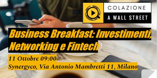 Business Breakfast: investimenti, networking e Fintech