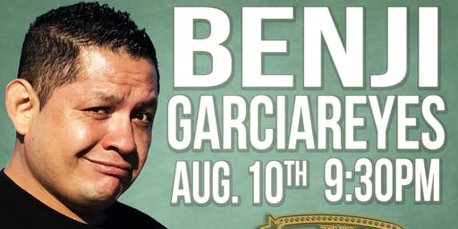 Benji GarciaReyes at Comedy Palace Gold Room 8/10 - 9:30 pm