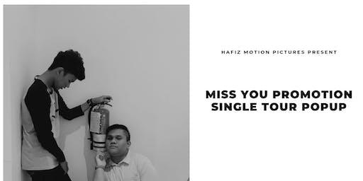 Miss You Promotion Single Popup Tour