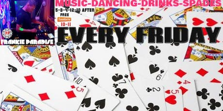 Music Dancing Drinks Spades Frankie Fridays Frankie Paradise tickets