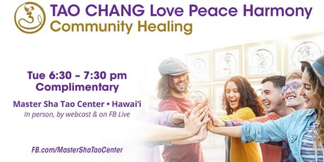 LOVE PEACE HARMONY TAO CHANG COMMUNITY HEALING  tickets
