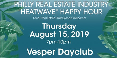 "WOBS Philly Real Estate Industry ""Heatwave"" Happy Hour tickets"
