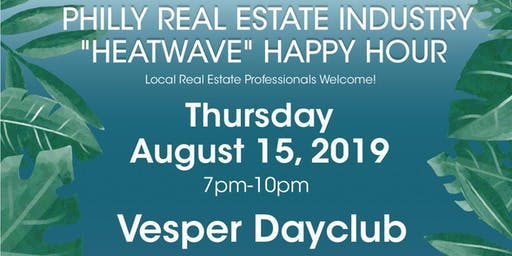 "WOBS Philly Real Estate Industry ""Heatwave"" Happy Hour"