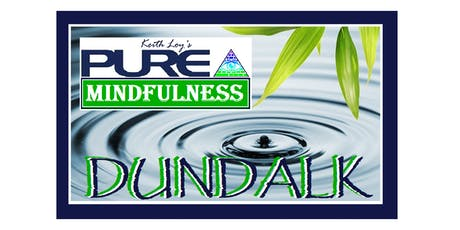 Pure Mindfulness 6 Week Programme, Dundalk tickets