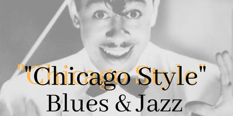 """Chicago Style"" Blues & Jazz   tickets"