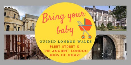 BRING YOUR BABY GUIDED WALKS: Fleet Street & the Ancient Inns of Court tickets