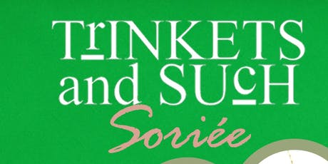 Trinkets and Such Soiree @ The Foundation tickets