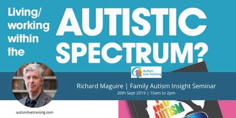 Richard Maguire | The Autistic Family | Insight Seminar tickets