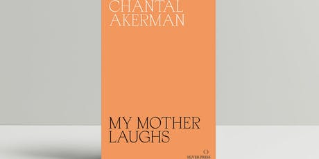 Screening-Roundtable to celebrate translation of Akerman's My Mother Laughs tickets