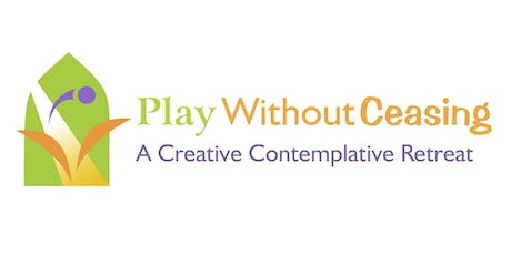 Play Without Ceasing - A Creative Contemplative Retreat tickets