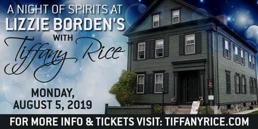 A Night Of Spirits At Lizzie Borden's with Tiffany Rice