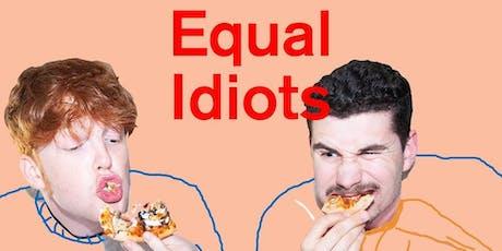 Equal Idiots - GF19 billets
