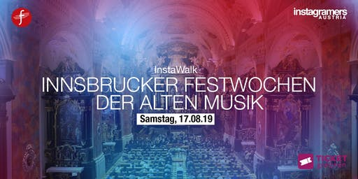 InstaWalk I Innsbrucker Festwochen der Alten Musik