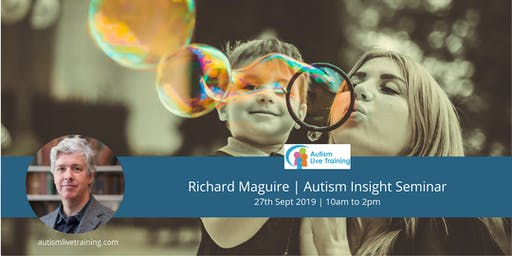 Richard Maguire | Autism Live Training | Family Seminar