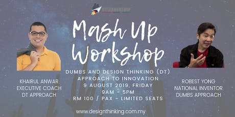 Mash Up Workshop - DUMBS & Design Thinking (DT) Approach to Innovation tickets