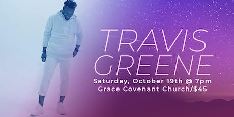 Grace Covenant Church Presents:  Travis Greene! tickets